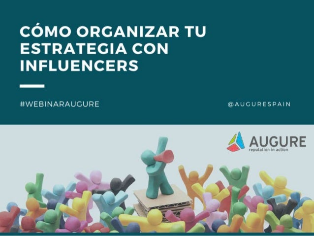 www.augure.com | Blog. blog.augure.com | : @augurespain WEBINAR Cómo organizar tu estrategia con influencers #WebinarAugure