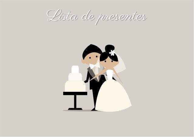Especialistas em casamento são unânimes em afirmar que é fundamental que noivo e noiva participem da escolha dos presentes ...