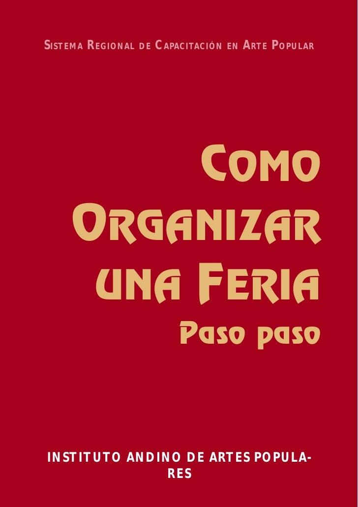 SISTEMA REGIONAL   DE   CAPACITACIÓN   EN   ARTE POPULAR                               COMO    ORGANIZAR     UNA FERIA    ...