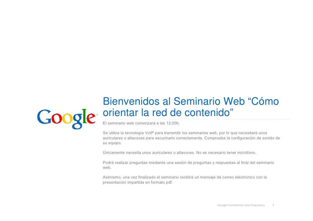 """Bienvenidos al Seminario Web """"Cómo orientar la red de contenido"""" El seminario web comenzará a las 12:00h.  Se utiliza la t..."""