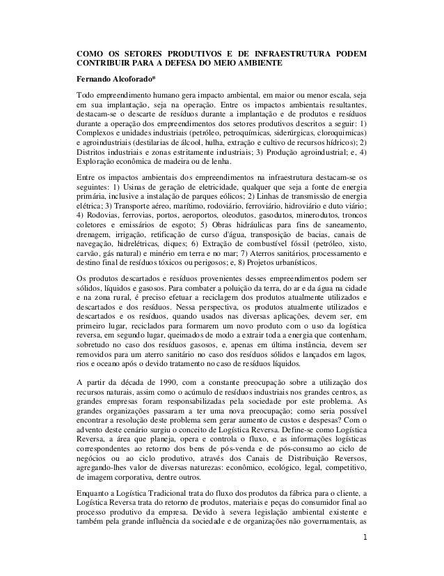 1COMO OS SETORES PRODUTIVOS E DE INFRAESTRUTURA PODEMCONTRIBUIR PARA A DEFESA DO MEIO AMBIENTEFernando Alcoforado*Todo emp...