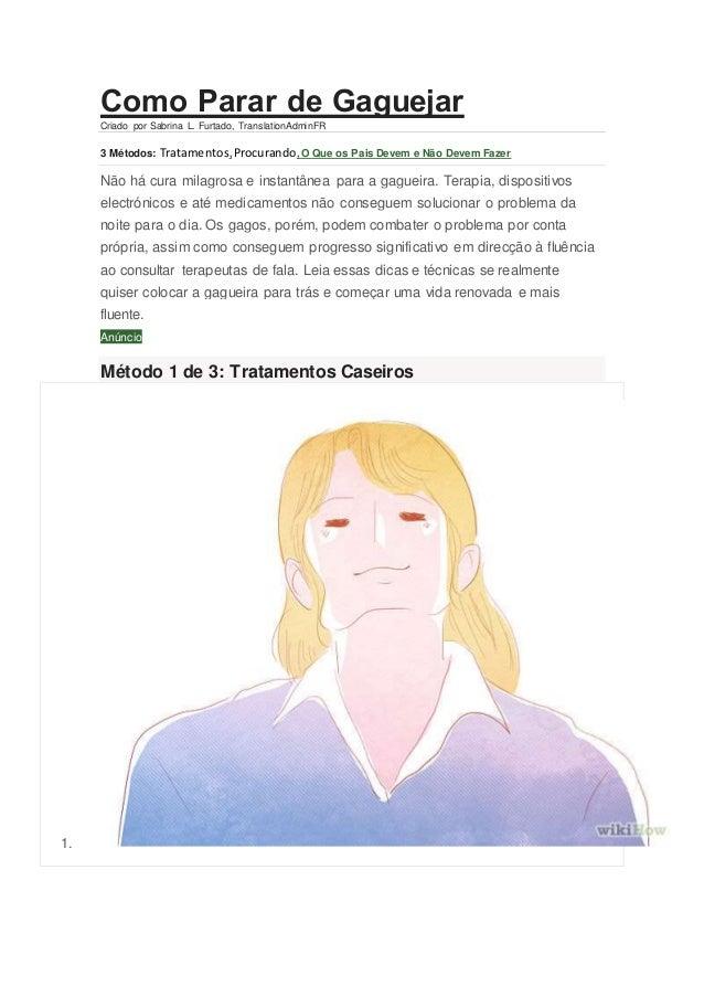 Como Parar de Gaguejar Criado por Sabrina L. Furtado, TranslationAdminFR 3 Métodos: Tratamentos,Procurando,O Que os Pais D...