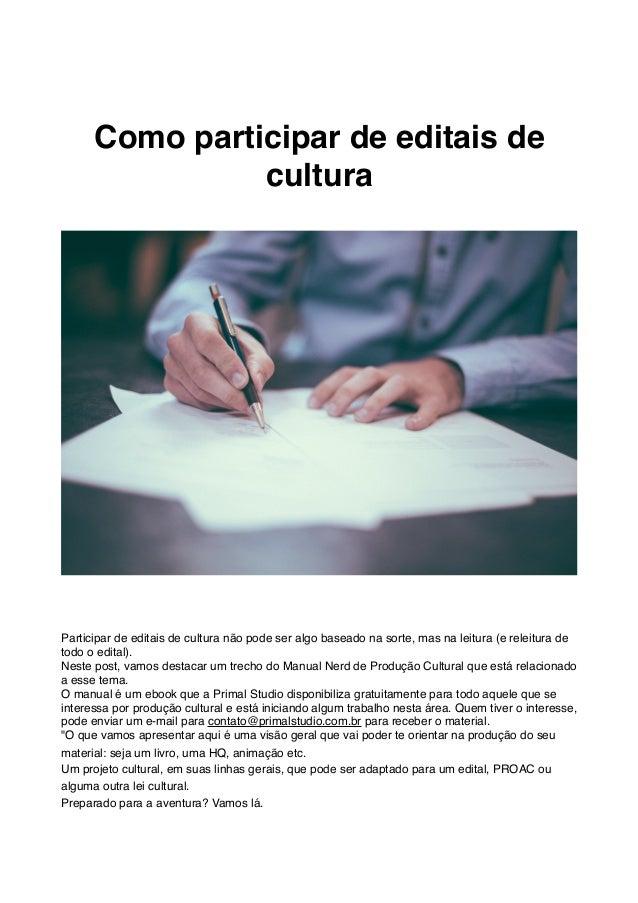 Como participar de editais de cultura Participar de editais de cultura não pode ser algo baseado na sorte, mas na leitura ...
