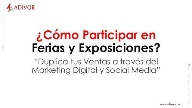 """¿Cómo Participar en Ferias y Exposiciones? """"Duplica tus Ventas a través del Marketing Digital y Social Media"""""""
