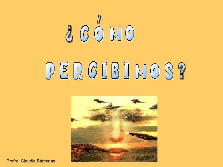 ¿ ? ´ Profra. Claudia Bárcenas