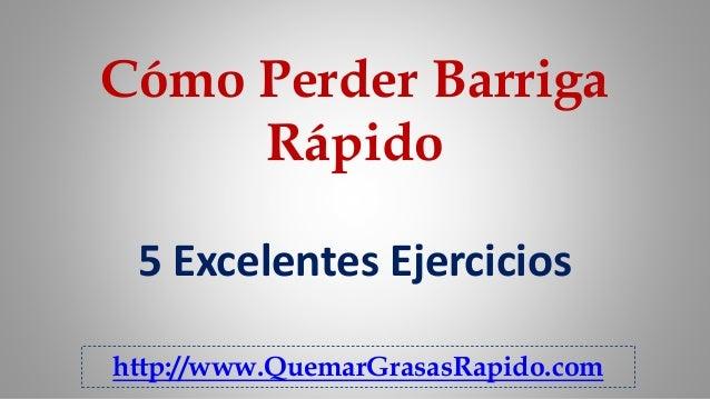 Cómo Perder Barriga Rápido 5 Excelentes Ejercicios http://www.QuemarGrasasRapido.com