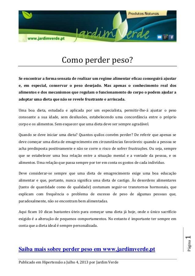 Publicado em Hipertensão a Julho 4, 2013 por Jardim Verde Página1 Como perder peso? Se encontrar a forma sensata de realiz...