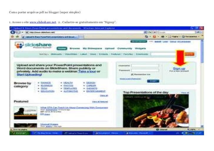 Como postar arquivos pdf no blogger (super simples)1. Acesse o site www.slideshare.net.  2.. Cadastre-se gratuitamente em ...