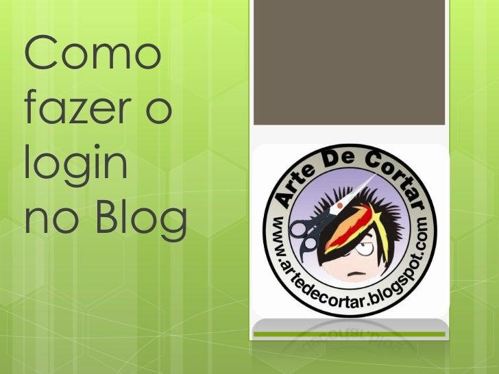 Como fazer ologinno Blog<br />