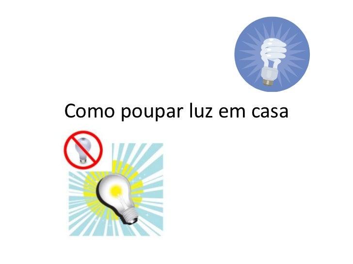 Como poupar luz em casa