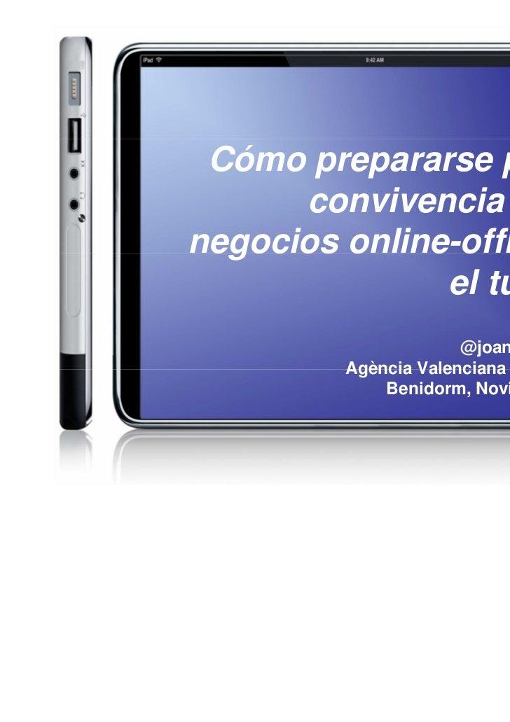 Cómo prepararse para la      convivencia de losnegocios online-offline en               el turismo                      @j...