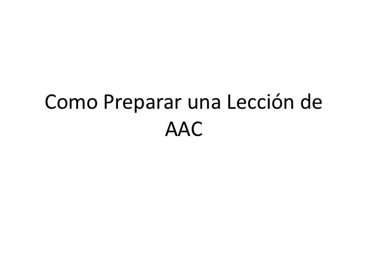 Como Preparar una Lección de           AAC