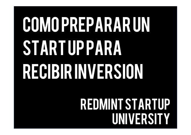 Comoprepararun startuppara recibirinversion Redmintstartup university