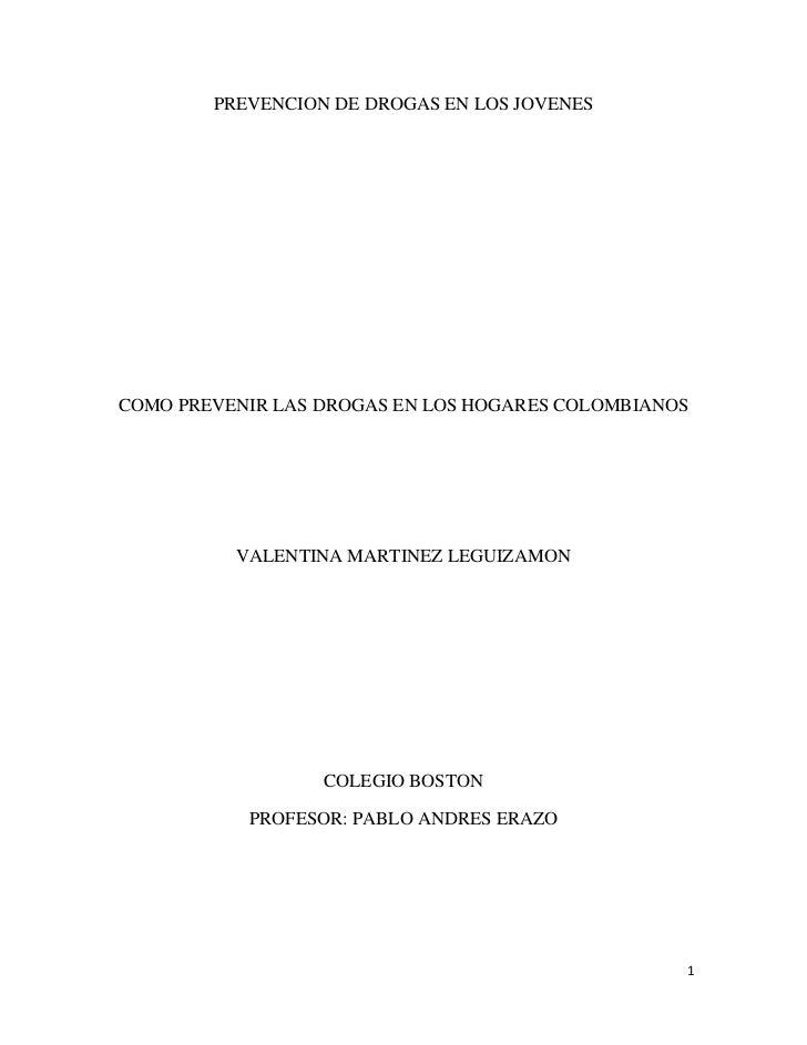 PREVENCION DE DROGAS EN LOS JOVENESCOMO PREVENIR LAS DROGAS EN LOS HOGARES COLOMBIANOS          VALENTINA MARTINEZ LEGUIZA...