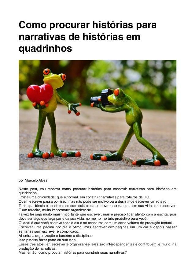 Como procurar histórias para narrativas de histórias em quadrinhos por Marcelo Alves Neste post, vou mostrar como procurar...