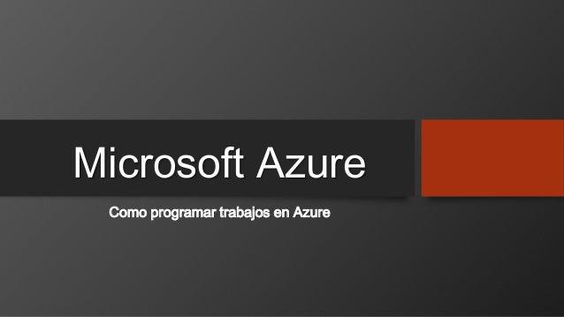 Microsoft Azure Como programar trabajos en Azure