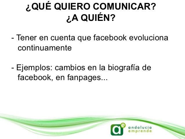 OBJETIVOS- ¿Por qué queremos estar en facebook?Definir objetivos claros. Ejemplos:- Aumento de visitas a la web / blog- Di...