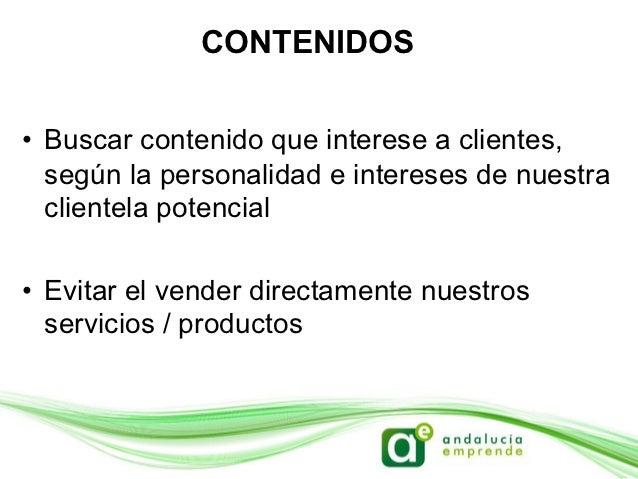 CONTENIDOS• Los usuarios buscan obtener algún beneficio de   relacionarse con la marca / visitar su perfil• Las promocio...