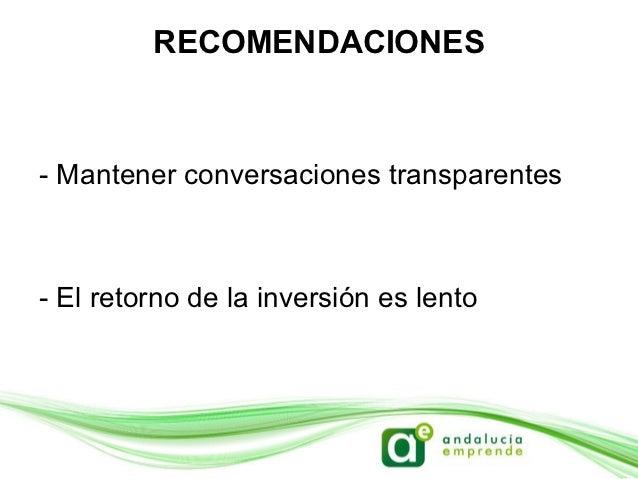 RECOMENDACIONES   Qué NO hacer:- Publicar demasiado autobombo- Publicar unidireccionalmente, sin  conversar- No publicar...