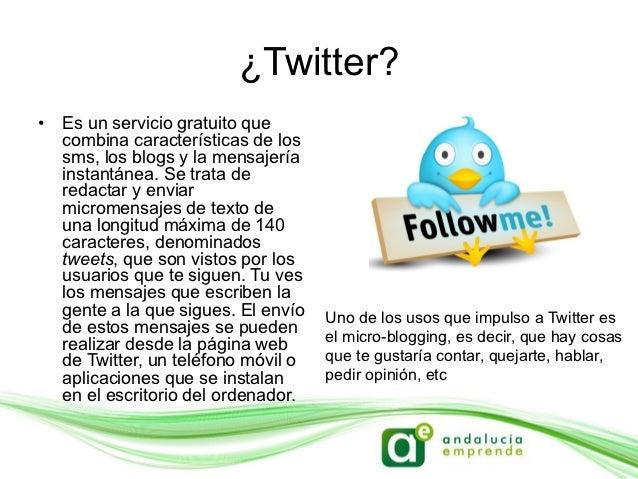 Términos básicos•   Nombre Para identificarnos en Twitter, nuestro nombre de usuario va precedido del signo @. En mi caso...