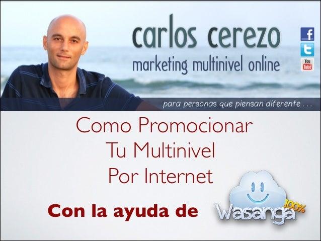 Como Promocionar Tu Multinivel Por Internet Con la ayuda de