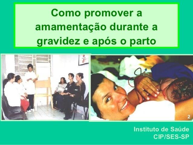 Como promover aamamentação durante agravidez e após o parto        1                          2                  Instituto...