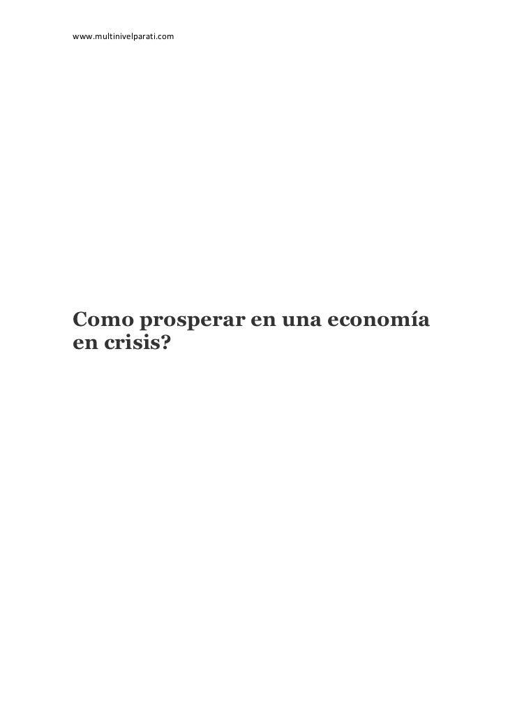 www.multinivelparati.comComo prosperar en una economíaen crisis?