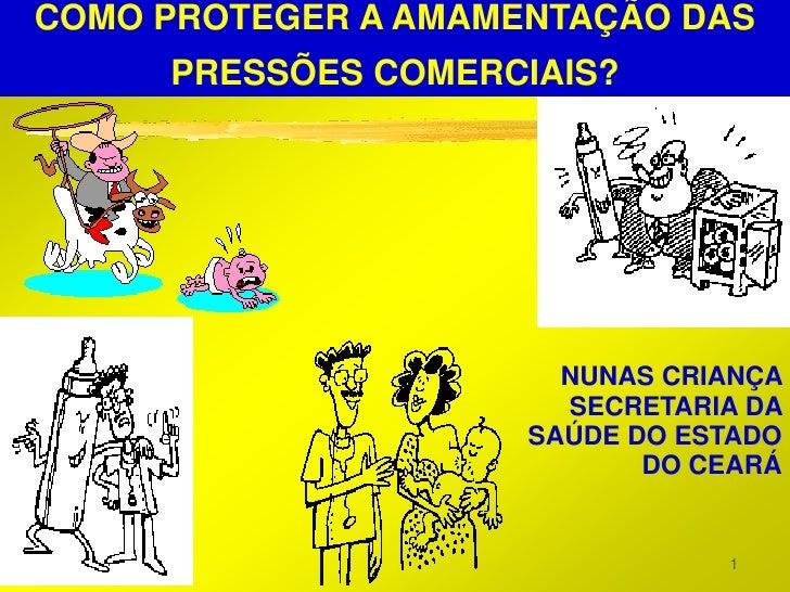 COMO PROTEGER A AMAMENTAÇÃO DAS     PRESSÕES COMERCIAIS?                       NUNAS CRIANÇA                       SECRETA...