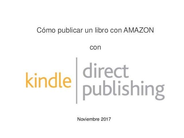 Cómo publicar un libro con AMAZON con Noviembre 2017