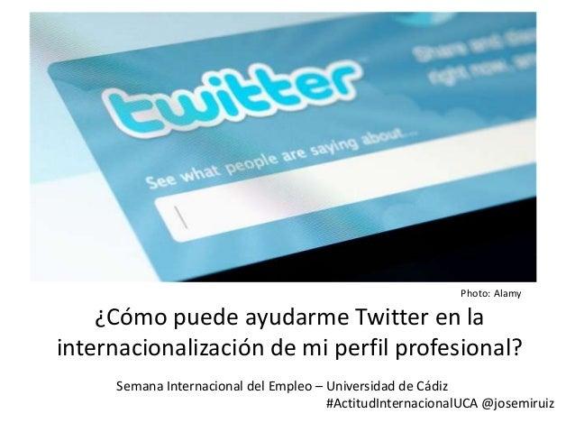 Photo: Alamy    ¿Cómo puede ayudarme Twitter en lainternacionalización de mi perfil profesional?     Semana Internacional ...