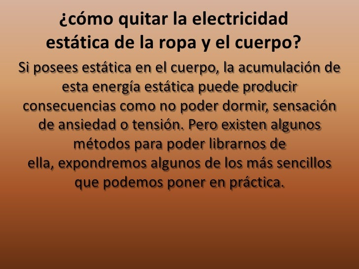 Como quitar la estatica for Eliminar electricidad estatica oficina