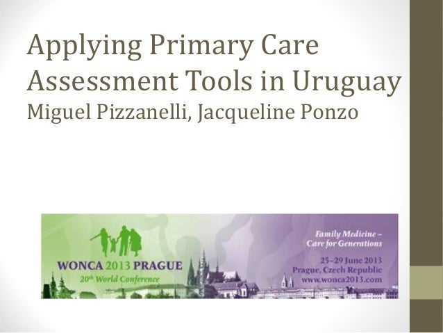 Applying Primary Care Assessment Tools in Uruguay Miguel Pizzanelli, Jacqueline Ponzo