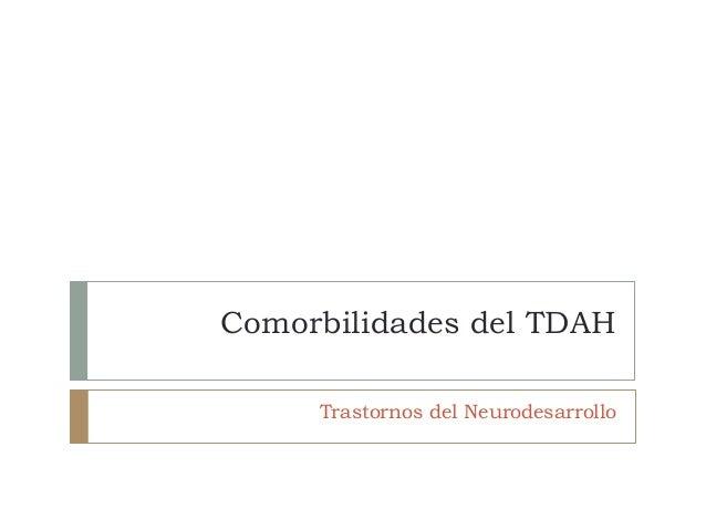Comorbilidades del TDAH Trastornos del Neurodesarrollo