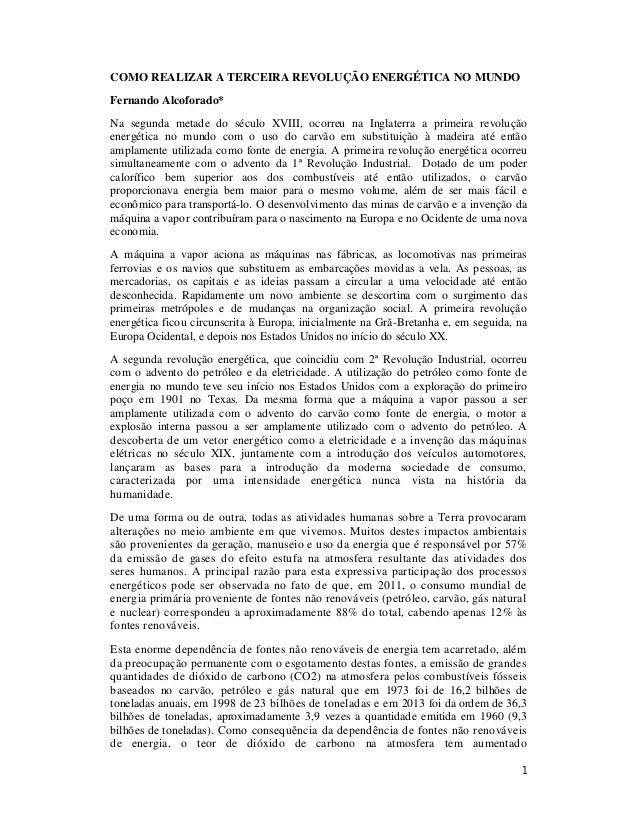 1 COMO REALIZAR A TERCEIRA REVOLUÇÃO ENERGÉTICA NO MUNDO Fernando Alcoforado* Na segunda metade do século XVIII, ocorreu n...