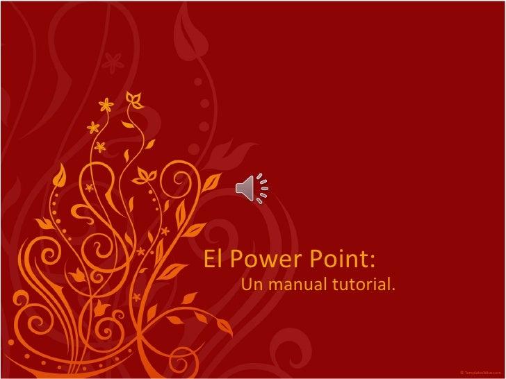El Power Point: Un manual tutorial.