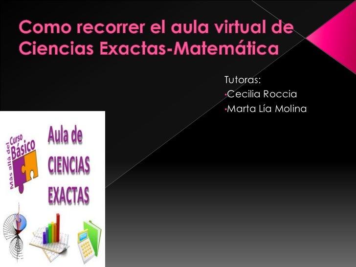 Tutoras:•Cecilia Roccia•Marta Lía Molina