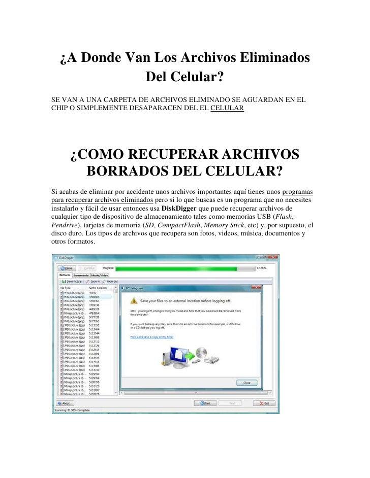 ¿A Donde Van Los Archivos Eliminados Del Celular?<br />SE VAN A UNA CARPETA DE ARCHIVOS ELIMINADO SE AGUARDAN EN EL CHIP O...