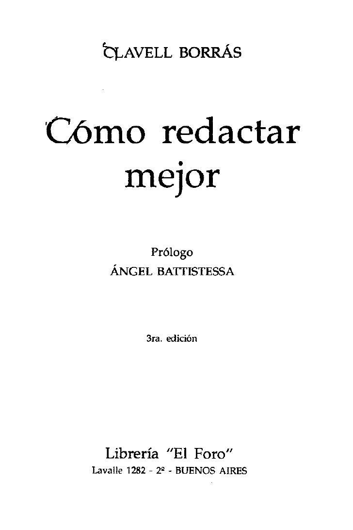 ~AVELL BORRÁSCómo redactar       •    mejor              Prólogo     ÁNGEL BAITISTESSA             3ra. edición    Librerí...