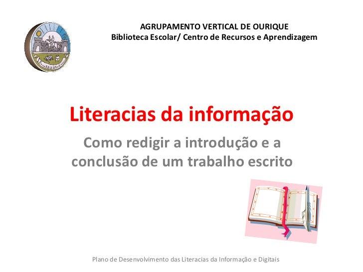 AGRUPAMENTO VERTICAL DE OURIQUE        Biblioteca Escolar/ Centro de Recursos e AprendizagemLiteracias da informação  Como...