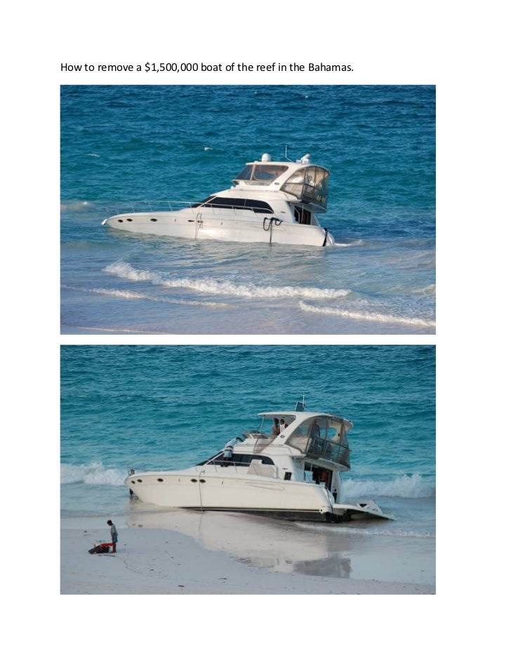 How to remove a $1,500,000 boat of the reef in the Bahamas.                                                               ...