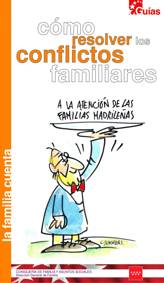 lafamiliacuenta 3 CONSEJERÍA DE FAMILIA Y ASUNTOS SOCIALES Dirección General de Familia cómoresolver conflictos los famili...