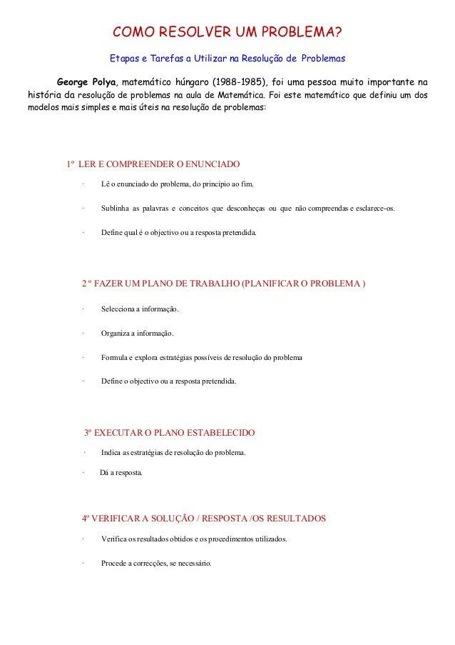 COMO RESOLVER UM PROBLEMA? Etapas e Tarefas a Utilizar na Resolução de Problemas George Polya, matemático húngaro (1988-19...