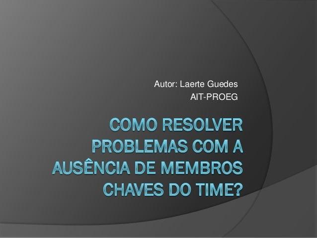 Autor: Laerte Guedes         AIT-PROEG