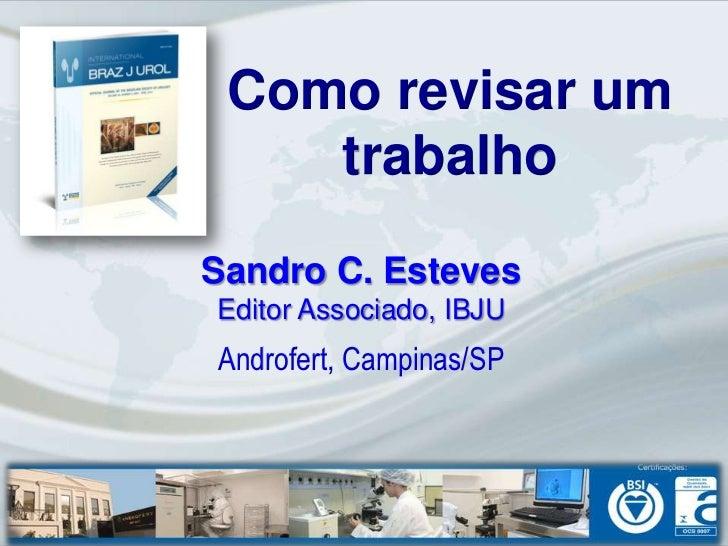 Como revisar um    trabalhoSandro C. EstevesEditor Associado, IBJUAndrofert, Campinas/SP