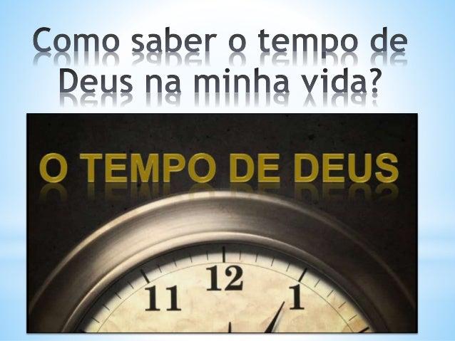 Como Saber O Tempo De Deus Na Minha Vida