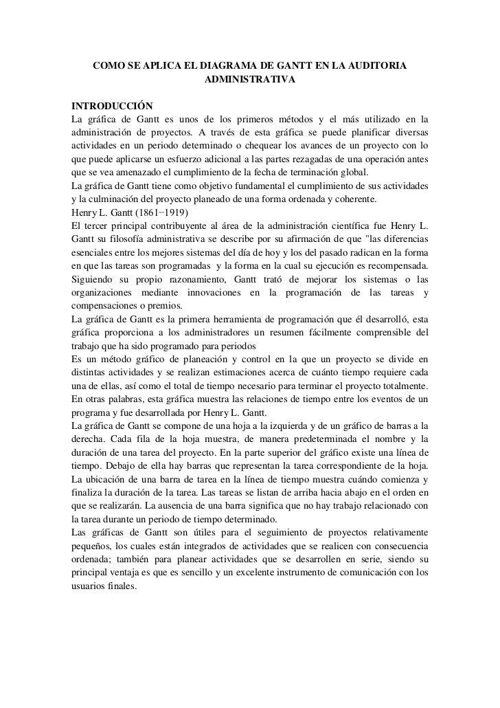 COMO SE APLICA EL DIAGRAMA DE GANTT EN LA AUDITORIA ADMINISTRATIVA<br />INTRODUCCIÓN<br />La gráfica de Gantt es unos de l...