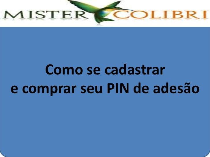 Como se cadastrare comprar seu PIN de adesão