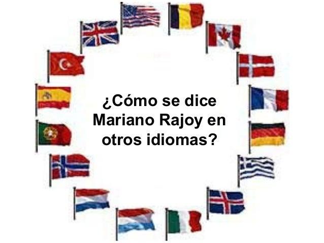 ¿Cómo se diceMariano Rajoy en otros idiomas?