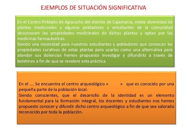 EJEMPLOS DE SITUACIÓN SIGNIFICATIVA En el Centro Poblado de Agocucho del distrito de Cajamarca, existe diversidad de plant...