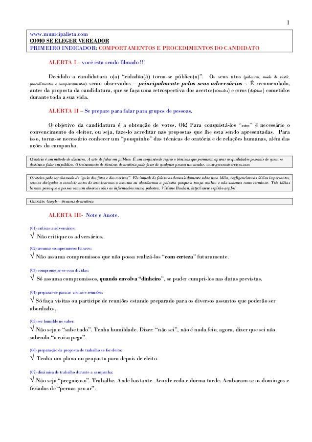 1 www.municipalista.com COMO SE ELEGER VEREADOR PRIMEIRO INDICADOR: COMPORTAMENTOS E PROCEDIMENTOS DO CANDIDATO ALERTA I –...